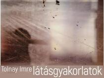 Tolnay Imre: Látásgyakorlatok