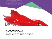 A jövő kapuja - Passage to the future