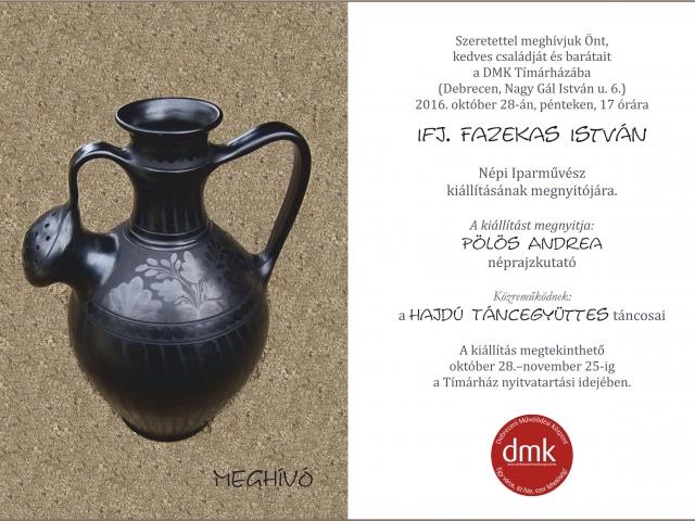 Kiállítás Ifj. Fazekas István fazekas Népi Iparművész alkotásaiból