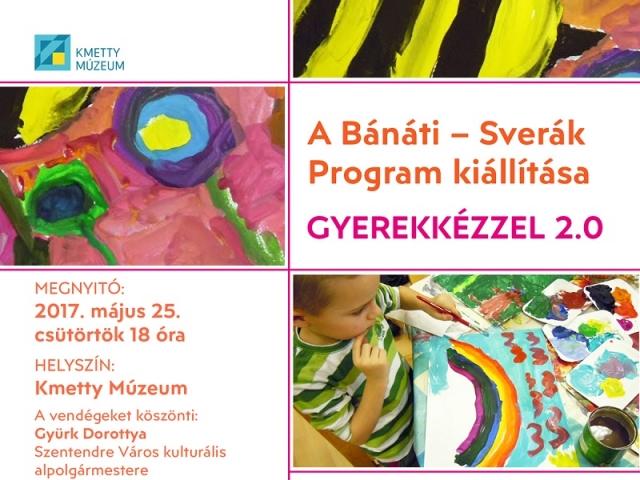 Gyerekkézzel 2.0 - A Bánáti - Sverák Program kiállítása
