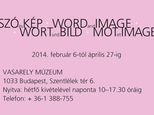 SZÓ és KÉP - WORD and IMAGE - WORT und BILD - MOT et IMAGE – nemzetközi csoportos kiállítás.