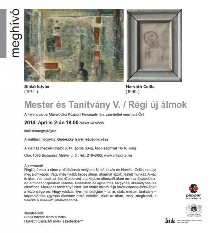 Mester és Tanítvány V. / Régi új álmok; Sinkó István és Horváth Csilla kiállítása