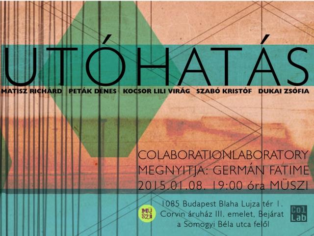 UTÓ/ HATÁS // ColLab-kiállítás